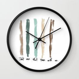 Don't Use That Tone Wall Clock