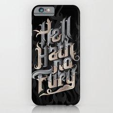Hell Hath No Fury Slim Case iPhone 6s