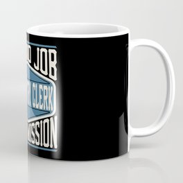 Data Entry Clerk  - It Is No Job, It Is A Mission Coffee Mug