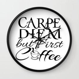 CARPE DIEM - but First Coffee Wall Clock
