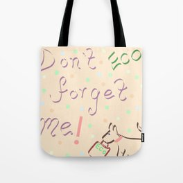 Don't Forget Me! Tote Bag