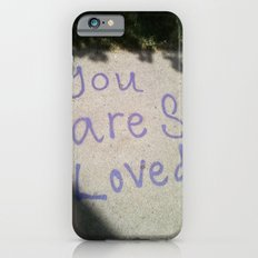 You Are So Loved ~ sidewalk love Slim Case iPhone 6s