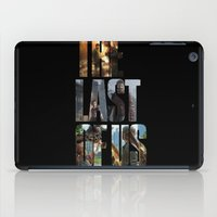 last of us iPad Cases featuring The Last of Us by fardeen