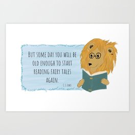 Some Day You Will Be Old Enough To Start Reading - Manny The Lion Art Print