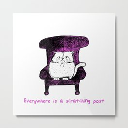 Everywhere is a Scratching Post (Pink) Metal Print