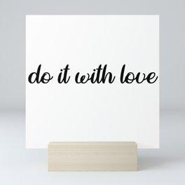 do it with love Mini Art Print