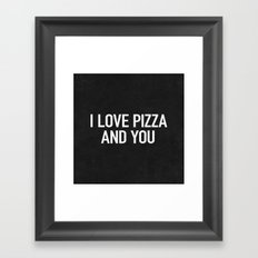I love pizza and you Framed Art Print