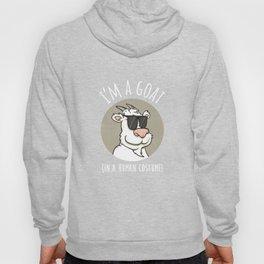 I'm a Goat in a Human Costume Funny Goat T-Shirt Hoody