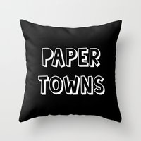paper towns Throw Pillows featuring Paper Towns John Green by denise