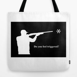 Do you feel triggered? (white) Tote Bag