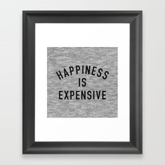 Happiness is Expensive Framed Art Print