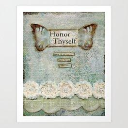 honor thyself Art Print