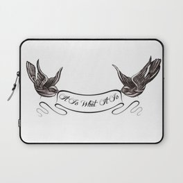 It Is What It Is Banner Laptop Sleeve