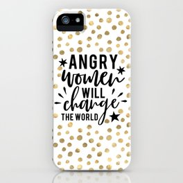 Angry Women Will Change The World iPhone Case