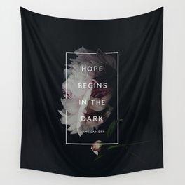 Hope Begins in The Dark - Anne Lamott Wall Tapestry