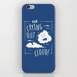 For Crying Out Cloud - Funny Pun Saying iPhone Skin