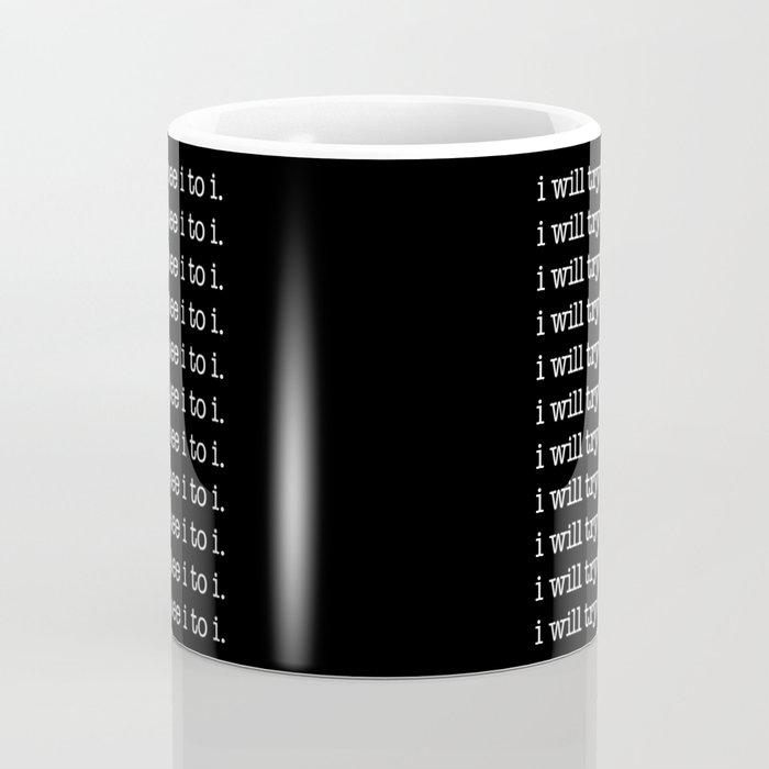 i will try to see i to i. Coffee Mug