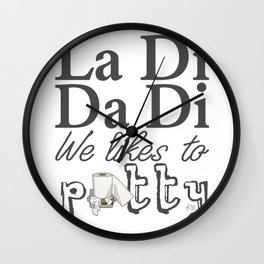 La Di Da Di on White Wall Clock