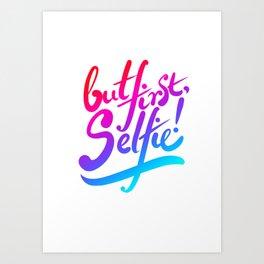 but first, selfie! Art Print
