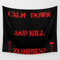 zombies Wall Tapestries featuring Calm down and kill zombies by StarsColdNight