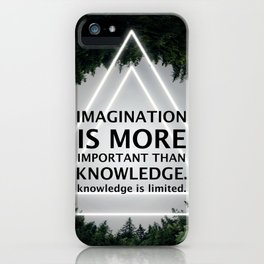 Imagination Is More Important Than Knowledge - Albert Einstein iPhone Case