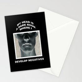 My head is a dark room, where I develop negatives. Stationery Cards