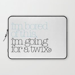 I'm bored of this, I'm going for a Twix Laptop Sleeve