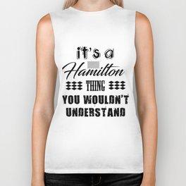 It's A Hamilton Thing Biker Tank