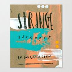 STRANGE stranger Canvas Print