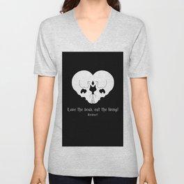 Love the dead, eat the living! Unisex V-Neck