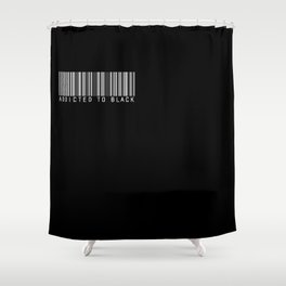 ADDICTED TO BLACK Shower Curtain