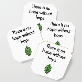 There is no hope without hops Coaster