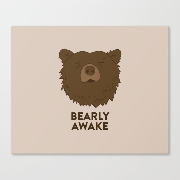 BEARLY AWAKE Canvas Print