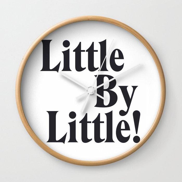 Little By Little Wall Clock