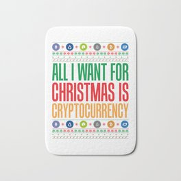All I Want For Christmas is Cryptocurrency Bath Mat