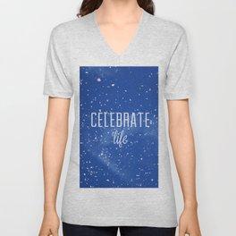 Celebrate life Unisex V-Neck