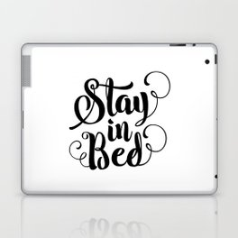 Stay in Bed black and white modern typography quote poster bedroom wall art home decor Laptop & iPad Skin