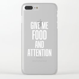 Give Me Food and Attention Eating Funny T-Shirt Clear iPhone Case