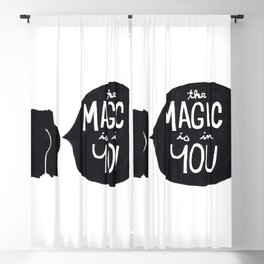 The magic is in you Blackout Curtain