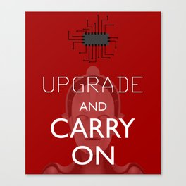 Upgrade and Carry On Canvas Print