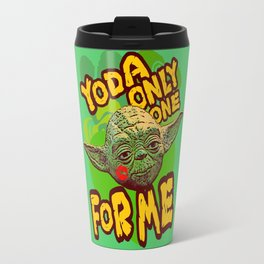 Yoda Only One For Me! Travel Mug