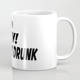 Lets Get Drunk Coffee Mug