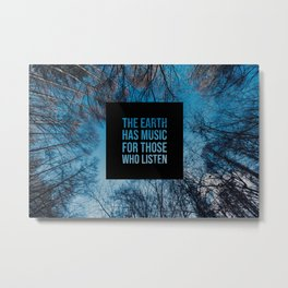 The Earth has music - Earth Collection Metal Print