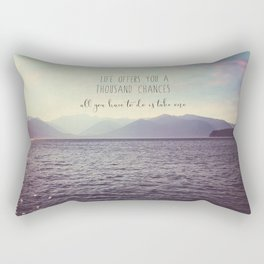 Life offers you a thousand chances Rectangular Pillow