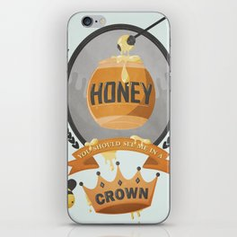 Honey, You Should See Me In A Crown. iPhone Skin