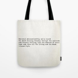 """""""His soul swooned slowly as he heard the snow falling faintly..."""" -James Joyce Tote Bag"""