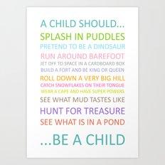 A Child should be a Child Art Print