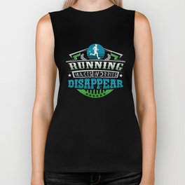 Running Makes Worries Disappear Athlete Gift Biker Tank