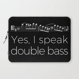 Yes, I speak double bass Laptop Sleeve