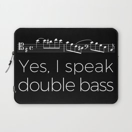 Yes, I speak double bass Laptop Sleeve